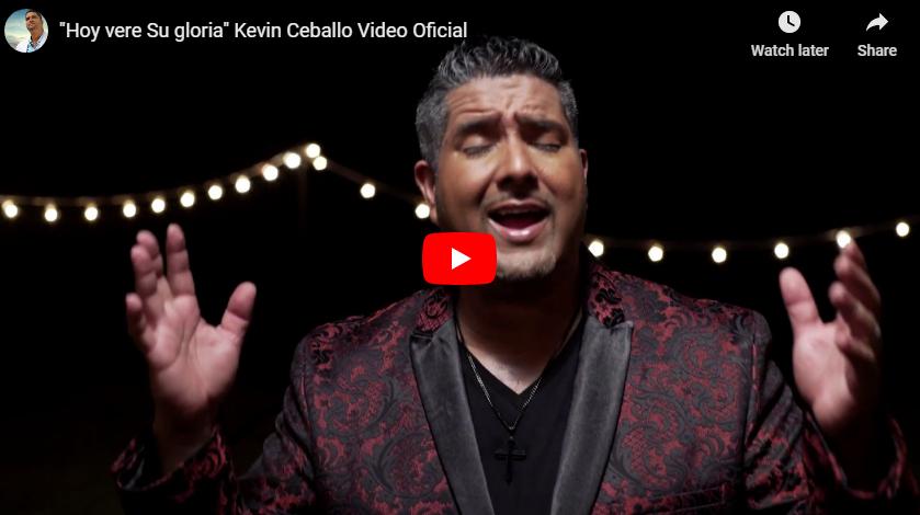 Kevin Ceballo «Hoy Veré Su Gloria»